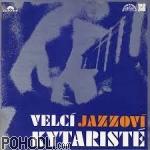 Various Artists - Velcí Jazzoví Kytaristé