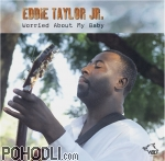 Eddie Taylor Jr. - Worried About My Baby (CD)