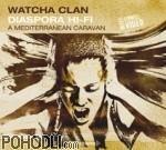 Watcha Clan - Diaspora Hi-Fi - A Mediterranean Caravan (CD)