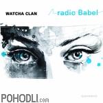 Watcha Clan - Radio Babel (CD)