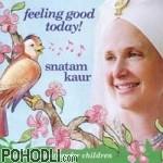 Snatam Kaur - Feeling Good Today! (CD)
