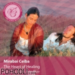 Mirabai Ceiba - The Heart of Healing (CD)