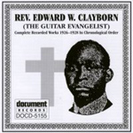 Rev. Edward W. Clayborn - The Guitar Evangelist (CD)
