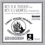 Rev. H.R. Tomlin & Rev. S.J. Worell - Christ Healing The Blind (1926 - 1927) (CD)