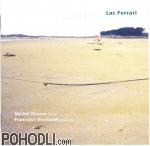 Ens. Ars Nova & Michel Maurer piano & Francoise Rivalland percussion - Luc Ferrari (CD)