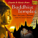Various Artists - Chants & Music from Buddhist Temples - Tibet, Sri Lanka, Thailand, India, China, Taiwan (CD)
