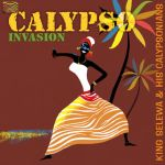 King Selewa and His Calypsonians - Calypso Invasion (CD)