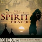 Alice Gomez & Jessita Reyes - Spirit Prayer - Best of Native American Flute (CD)