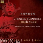 Bao Jian, Hu Jianbing, Gao Hong - Chinese Buddhist Temple Music (CD)