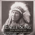 Various Artists - Eagle Song – Pow wows of the Native American Indians (CD)