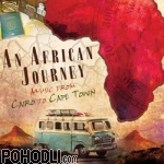 Various Artists - An African Journey - Music from Cairo to Cape Town (CD)
