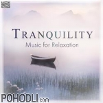 Various Artists - Tranquility - Music for Relaxation (CD)
