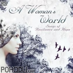 Various Artists - A Woman's World - Songs of Resilience & Hope (CD)