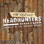 Kentucky Headhunters - Dixie Fried - The Best Of The Mercury Years (2CD)