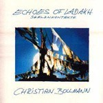 Christian Bollmann & Lobsang Yumjung - Echoes of Ladakh (CD)