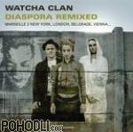 Watcha Clan - Diaspora Remixed (vinyl)