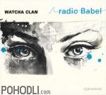 Watcha Clan - Radio Babel (vinyl)