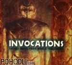 Various Artists - Invocations: Sacred Music From World Traditions (CD)