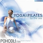 Various Artists - Yoga & Pilates by the Sea (CD)