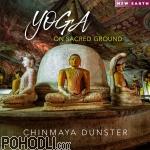 Chinmaya Dunster - Yoga On Sacred Ground (CD)