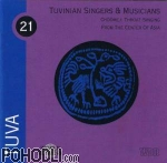 Tuvinian Singers & Musicians - Chöömej - Throat-Singing from the Center of Asia  - 21 Tuva (CD)