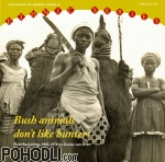 The Music of Sierra Leone Vol.1 - Bush Animals Don't Like Hunters (CD)