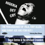 Segun Damisa & The Afrobeat Crusaders - Nigeria Dey Cry (CD)
