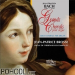 J.S.Bach - Great Chorals for Organ - Jean-Patrice Brosse