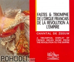 Chantal de Zeeuw - Fastes & triomphe de l'orgue frances