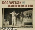 Doc Watson, Gaither Carlton - Doc Watson and Gaither Carlton (CD)