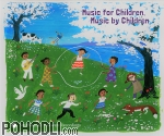 Various Artists - Music for Children, Music by Children (CD)