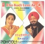 Madan Sindhu & Param Khurana - Dhol Dhamaka - Eho Kudi Leni Ae  - Punjabi (CD)