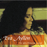 Eva Ayllon - The Afro-Peruvian Legend (CD)