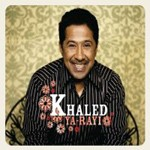 Khaled - Ya-Rayi (CD+DVD)