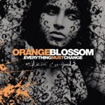 Orange Blossom - Everything Must Change CD