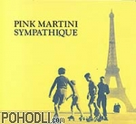Pink Martini - Sympathique (vinyl)