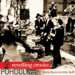 Reveling Crooks - From Heaven into Hell (CD)