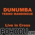 Dunumba Tekno Mandingue - Live at Cross (CD)