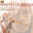 David Blanasi - White Cockatoo (CD)