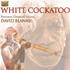 David Blanasi - White Cockatoo (CD)