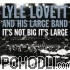 Lyle Lovett & His Large Band - It's not Big, It's Large -CD+DVD