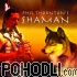 Phil Thornton - Shaman (CD)
