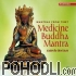 SarvaAntah - Mantras from Tibet: Medicine Buddha Mantra (CD)
