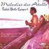Felicie, Loma, Maeva, Morito & Tiare Tahiti - Melodies des Atolls - Tahiti 'Belle Epoque' Vol.9 (CD)