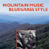 Various Artists - Mountain Music Bluegrass Style (CD)