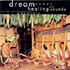 Various Artists - Dream Songs and Healing Sounds of Malaysia (CD)