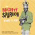 Mighty Sparrow - First Flight - Early Calypsos (CD)