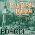 Dan Milner & Guest Artists - Irish Pirate Ballads and Other Songs of the Sea (CD)
